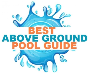 Best Above Ground Pool Guide 100 Unbiased Reviews 2018